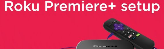 Install and activate Roku premiere device on TV