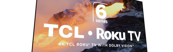 TCL Launches All New 6 Series 65 Inches Roku TV.